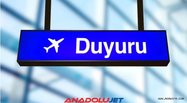 Bazı yurt dışı uçuşlarda iptallere, bazılarında tarih ve saat değişikliklerine gidilecek: AnadoluJet